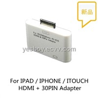 For IPAD &Iphone 4G 4GS HDMI &30PIN Adapter