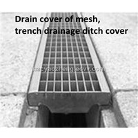 Drain cover of mesh, trench drainage ditch cover