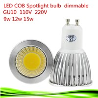 1X Super Bright 9W 12W 15W GU10 LED Bulb Lights 110V 220V Dimmable CREE Led COB Spotlights Warm/Natural/Cool White GU10 LED lamp